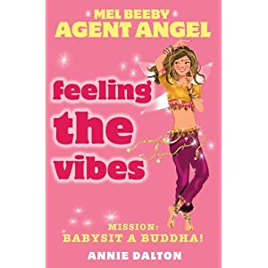 Feeling the Vibes: Mission: Babysit a Buddha! (Mel Beeby Agent Angel)