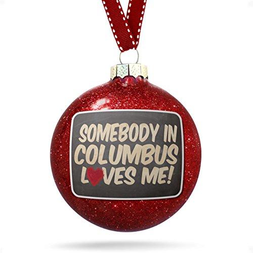 Christmas Decoration Somebody in Columbus Loves me, Ohio - Ga Columbus Glasses