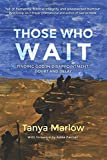 Those Who Wait: Finding God in Disappointment, Doubt and Delay