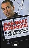 Télé : l'implosion : Chronique d'un désastre annoncé par Morandini