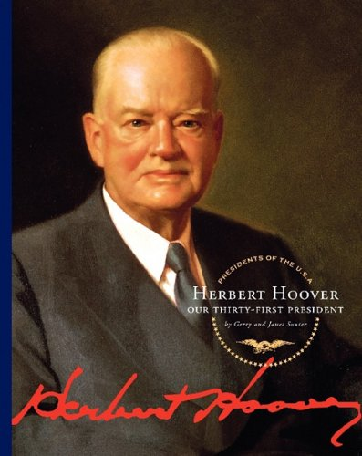 Read Online Herbert Hoover: Our Thirty-First President (Presidents of the U.S.A.) ebook