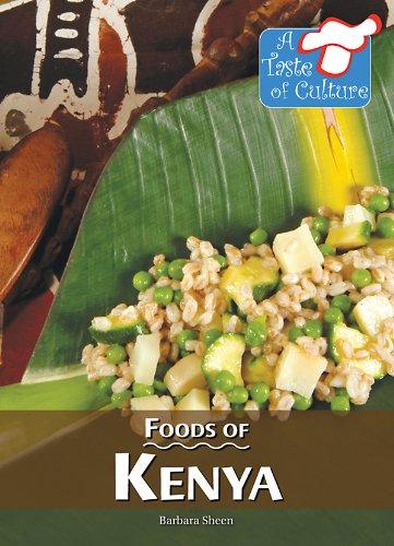 Foods of Kenya (Taste of Culture)