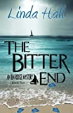 The Bitter End (The Em Ridge Mystery Series) (Volume 2)