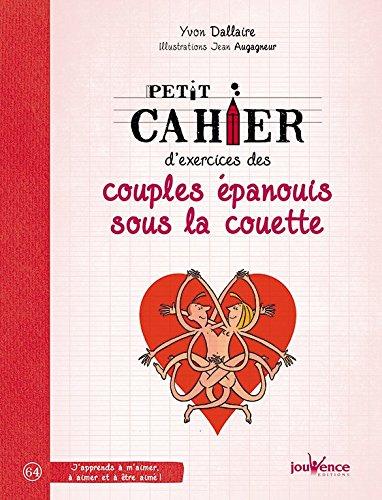 Petit cahier d'exercices des couples épanouis sous la couette Poche – 27 mai 2016 Yvon Dallaire Jean Augagneur JOUVENCE 288911712X
