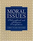 img - for Moral Issues: Philosophical and Religious Perspectives book / textbook / text book