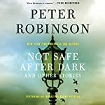 Not Safe After Dark: And Other Stories | Peter Robinson