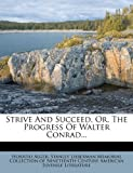 Strive and Succeed, or, the Progress of Walter Conrad, Horatio Alger, 1278206841