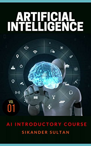 Artificial Intelligence: VOLUME I (AI Course Book 1) cover