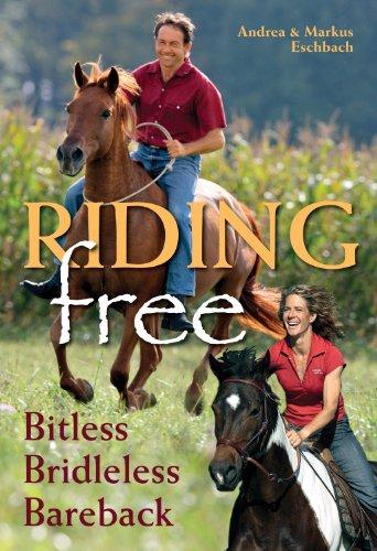 Bareback Riding - Riding Free: Bitless, Bridleless and Bareback