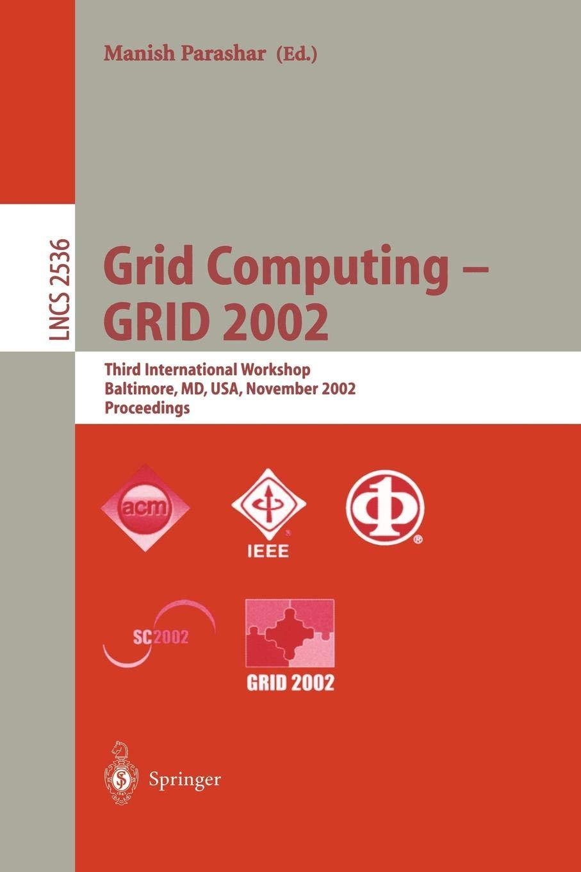 Grid Computing - GRID 2002