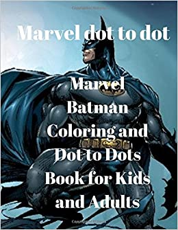 Amazon Marvel Dot To DotMarvel Batman Coloring And Dots Book For Kids Adults 9781546794493 Debby Kay Books