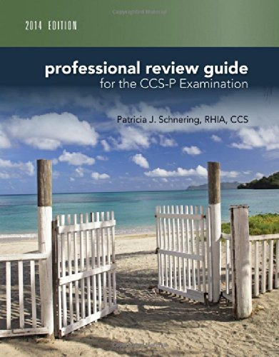 Professional Review Guide for CCS-P Exam, 2014 Edition (Professional Review Guide for the CCS-P Examination)