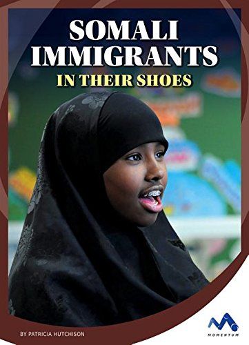 Somali Immigrants: In Their Shoes (Immigrant Experiences)
