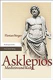 Asklepios: Medizin und Kult (German Edition)