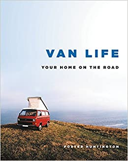 Van Life Your Home On The Road Amazonde Foster Huntington