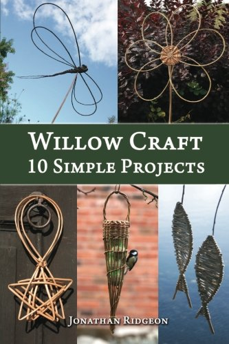 Willow Craft: 10 Simple Projects (Weaving & Basketry Series) (Volume 2) (2 Willow Baskets)