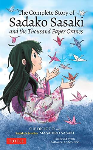 The Complete Story of Sadako Sasaki: and the Thousand Paper Cranes