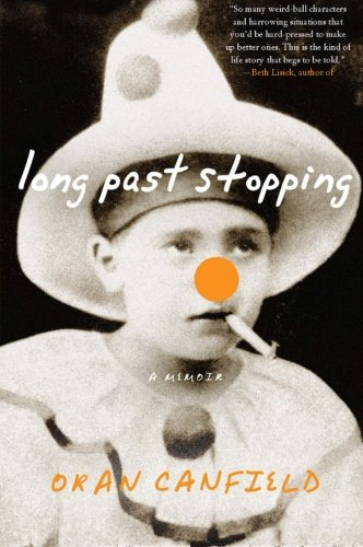 Long Past Stopping: A Memoir