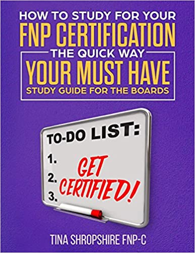 How to Study For Your FNP Certification the Quick Way.: Your Must ...