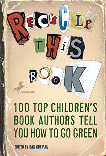 Recycle This Book: 100 Top Children's Book Authors Tell You How to Go Green (Go Dinosaurs Green)