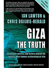 Giza: The Truth: the people, politics and history behind the world's most famous archaeological site