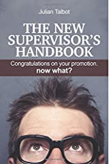 The New Supervisor's Handbook: Congratulations on your promotion. Now what? Paperback
