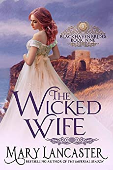The Wicked Wife (Blackhaven Brides Book 9) by [Lancaster, Mary, Publishing, Dragonblade]