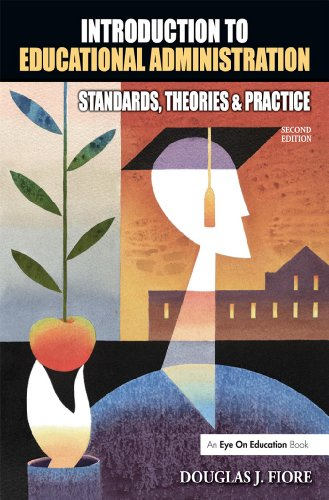 Introduction to Educational Administration: Standards, Theories, and Practice