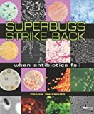 Superbugs Strike Back, Connie Goldsmith, 0822566079