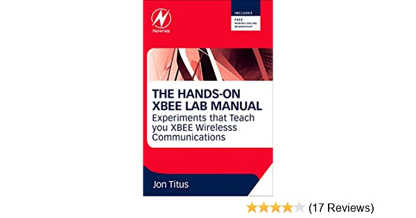 the hands on xbee lab manual experiments that teach you xbee rh amazon com Science Lab Manuals Cartoon Laboratory Manual
