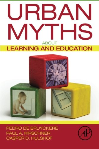 Urban Myths about Learning and (Urban Myth)