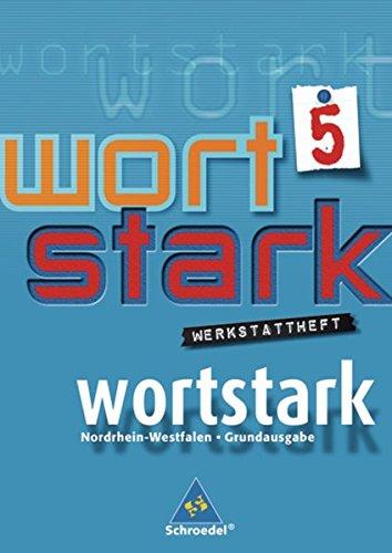 wortstark - Hauptschulen in Nordrhein-Westfalen - Ausgabe 2008: Werkstattheft 5