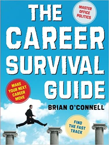 The Career Survival Guide: Making Your Next Career Move: Brian O ...