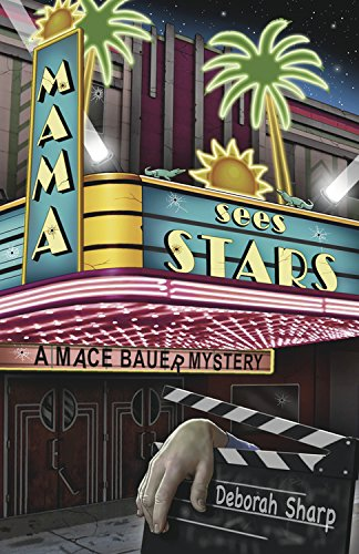 Mama Sees Stars (A Mace Bauer Mystery Book 4)