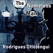 The Nameless Man Audiobook by Rodrigues Ottolengui Narrated by Raymond Stottlemyre