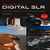 Mastering Your Digital SLR, Chris Weston, 0760337683