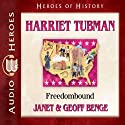 Harriet Tubman: Freedombound (Heroes of History) Audiobook by Janet Benge, Geoff Benge Narrated by Rebecca Gallagher