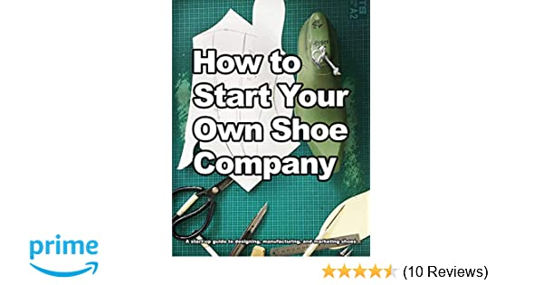 How to Start Your Own Shoe Company: A start-up guide to