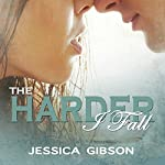 The Harder I Fall: The Harder I Fall, Book 1 | Jessica Gibson