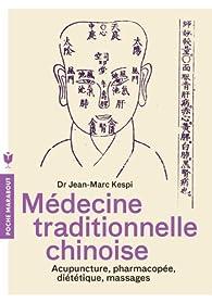 Médecine traditionnelle chinoise par Jean-Marc Kespi