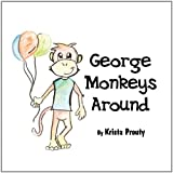 George Monkeys Around, Krista Prouty, 1456014617