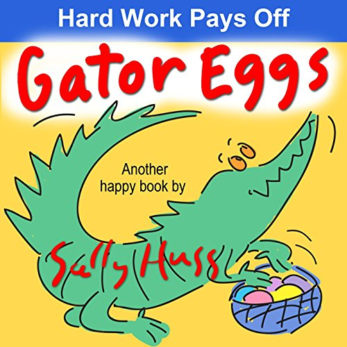 Gator Eggs (Very Silly Bedtime Story/Picture Book About Sowing and ()