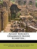 August Boeckh's Gesammelte Kleine Schriften, August Boeckh and Ferdinand Ascherson, 1246697300