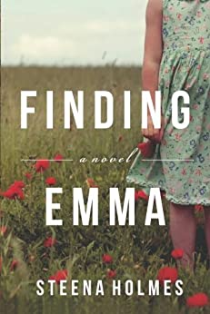 Finding Emma (Finding Emma Series Book 1) by [Holmes, Steena]