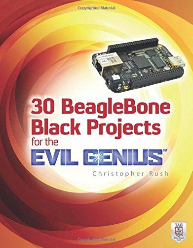 30 BeagleBone Black Projects for the Evil Genius por Christopher Rush
