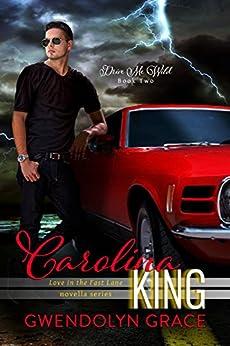 Carolina King (Drive Me Wild Book 2) by [Grace, Gwendolyn]