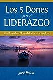 Los 5 Dones Para el Liderazgo: Manifestando la Plenitud de Cristo en Su Iglesia (Estudios Bíblicos Cristianos) (Spanish Edition)