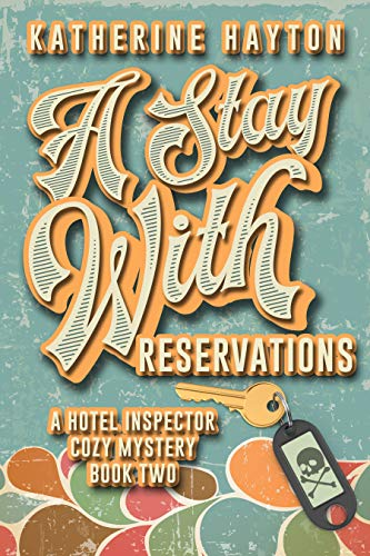A Stay With Reservations (A Hotel Inspector Cozy Mystery Book 2) by [Hayton, Katherine]