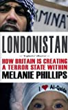 Londonistan: How Britain is Creating a Terror State within