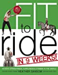 Fit to Ride in 9 Weeks!: The Ultimate...